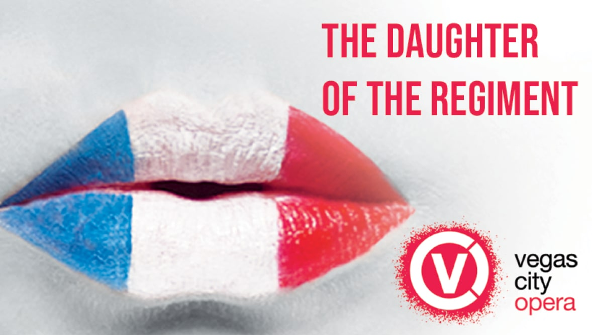 Vegas City Opera Presents: The Daughter of the Regiment by Gaetano Donizetti Event Image